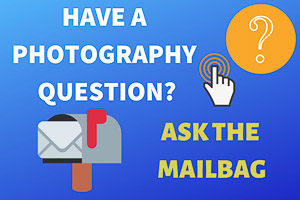 photography questions mailbag